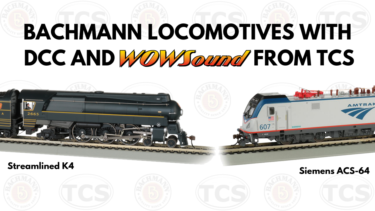 Bachmann ACS-64 and Streamlined K4: Powered by WOWSound